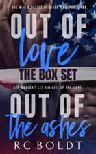 Out of Love & Out of the Ashes box set ebook by RC Boldt