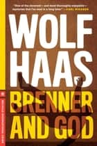 Brenner and God ebook by Wolf Haas,Annie Janusch