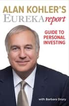 Alan Kohler's Eureka Report Guide To Personal Investing ebook by Alan Kohler, Barbara Drury