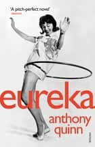 Eureka eBook by Anthony Quinn