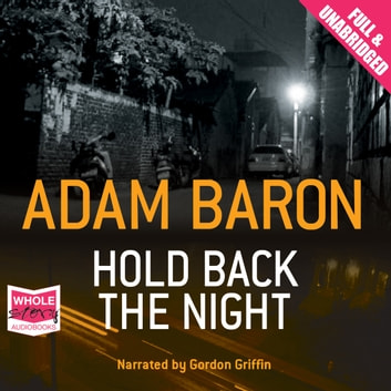 Hold Back the Night audiobook by Adam Baron