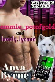 emmie_potofgold and lonely.lycaon - Mate Meet Online, #3 ebook by Anya Byrne