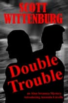 Double Trouble ebook by Scott Wittenburg