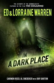 In a Dark Place ebook by Ed Warren,Lorraine Warren,Ray Garton,Carmen Reed,Al Snedeker