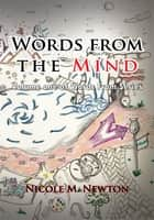 Words from the Mind ebook by Nicole M. Newton