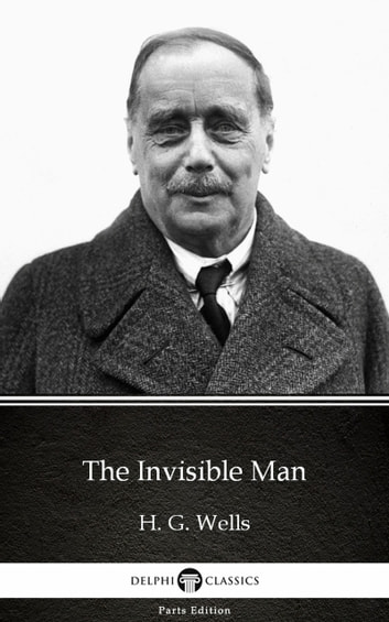 The Invisible Man by H. G. Wells (Illustrated) ebook by H. G. Wells