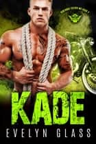Kade - Santanas Cuervo MC, #2 ebook by Evelyn Glass