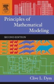 Principles of Mathematical Modeling ebook by Dym, Clive