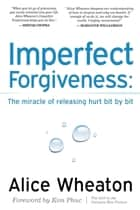 Imperfect Forgiveness ebook by Wheaton