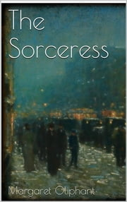 The Sorceress ebook by Margaret Oliphant