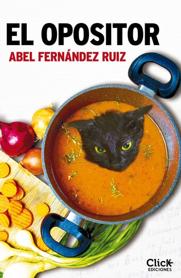 El opositor ebook by Abel Fernández Ruiz