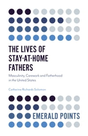 The Lives of Stay-at-Home Fathers