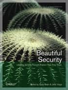 Beautiful Security ebook by Andy Oram,John Viega