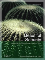 Beautiful Security - Leading Security Experts Explain How They Think ebook by Andy Oram,John Viega