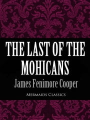 The Last of the Mohicans (Mermaids Classics) ebook by James Fenimore Cooper