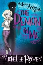 The Demon in Me - A Living in Eden Novel, #1 eBook by Michelle Rowen