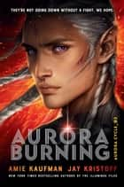 Aurora Burning eBook by Amie Kaufman, Jay Kristoff