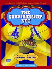 The Survivorship Net: A Parable for the Family, Friends, and Caregivers of People with Cancer ebook by Cass, Bill