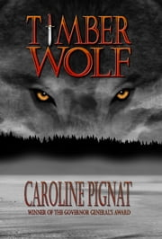 Timber Wolf ebook by Caroline Pignat