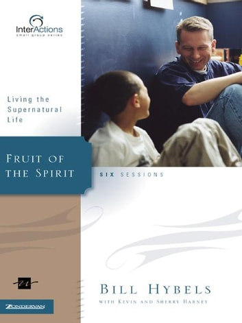 Fruit of the Spirit eBook by Bill Hybels,Kevin & Sherry Harney