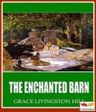 The Enchanted Barn ebook by