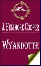 Wyandotte ebook by James Fenimore Cooper