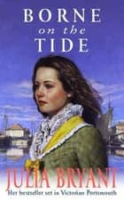 Borne on the Tide eBook by Julia Bryant