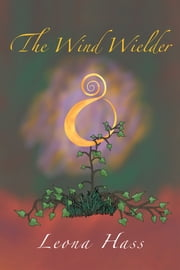 The Wind Wielder ebook by Leona Hass