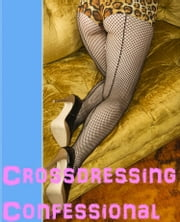Crossdressing Confessional ebook by Gina Schwarz