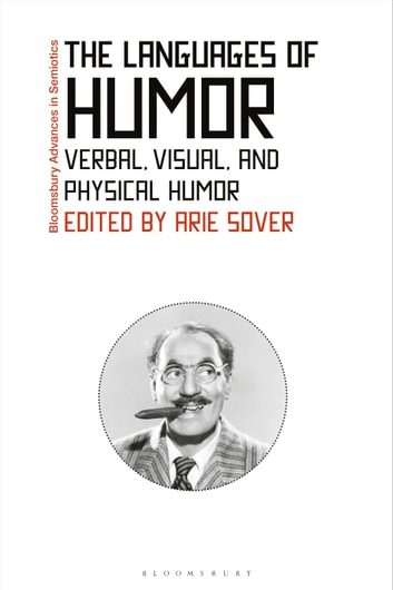 The Languages of Humor - Verbal, Visual, and Physical Humor ebook by