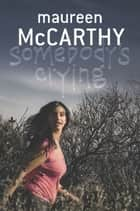 Somebody's Crying ebook by Maureen McCarthy