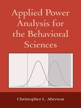 Applied Power Analysis for the Behavioral Sciences ebook by Christopher L. Aberson