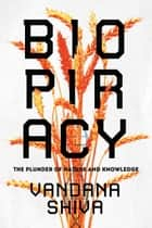 Biopiracy - The Plunder of Nature and Knowledge eBook by Vandana Shiva