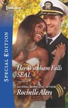 Her Wickham Falls SEAL ebook by Rochelle Alers