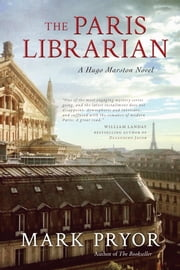 The Paris Librarian - A Hugo Marston Novel ebook by Mark Pryor