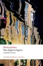 The Aspern Papers and Other Stories ebook by Henry James, Adrian Poole