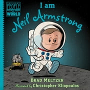 I am Neil Armstrong ebook by Brad Meltzer, Christopher Eliopoulos