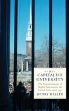 The Capitalist University ebook by Henry Heller