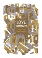 Love, an Index ebook by Rebecca Lindenberg