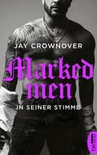 Marked Men: In seiner Stimme ebook by Jay Crownover