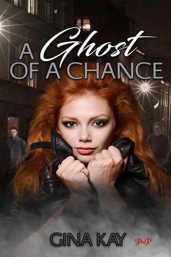 A Ghost of a Chance: The Poppy Jones Chronicles ebook by Gina Kay