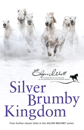 Silver Brumby Kingdom ebook by Elyne Mitchell