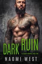 Dark Ruin (Book 2) - Ruined by the Hitman Romance, #2 ebook by Naomi West