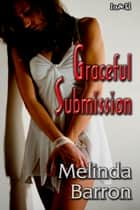 Graceful Submission ebook by Melinda Barron