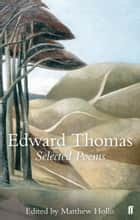 Selected Poems of Edward Thomas ebook by Matthew Hollis, Edward Thomas