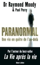 Paranormal ebook by Paul PERRY, Hayet DHIFALLAH, Dr Raymond MOODY