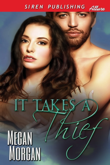 It Takes a Thief ebook by Megan Morgan
