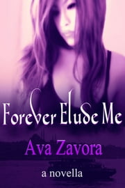 Forever Elude Me ebook by Ava Zavora