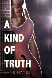 A Kind of Truth ebook by Lane Hayes