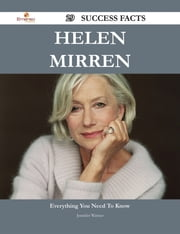 Helen Mirren 29 Success Facts - Everything you need to know about Helen Mirren ebook by Jennifer Warner
